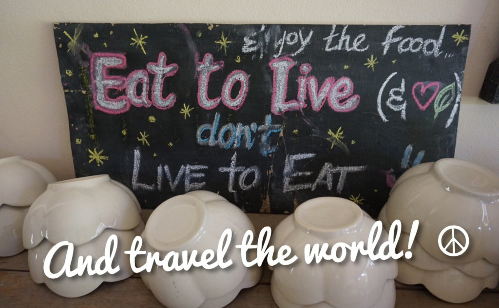 Eat to live and travel